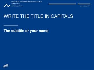 WRITE THE TITLE IN CAPITALS