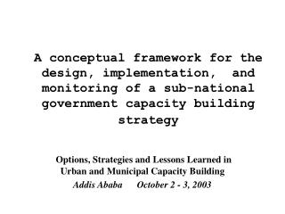 A conceptual framework for the design, implementation,  and monitoring of a sub-national government capacity building st