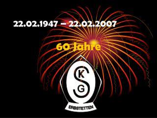 22.02.1947 – 22.02.2007
