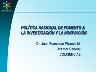 POL TICA NACIONAL DE FOMENTO A LA INVESTIGACI N Y LA INNOVACI N