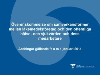 Ändringar gällande fr o m 1 januari 2011