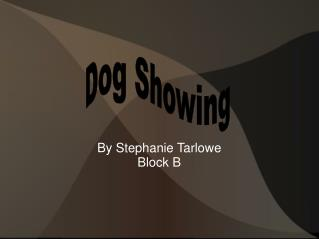 By Stephanie Tarlowe Block B