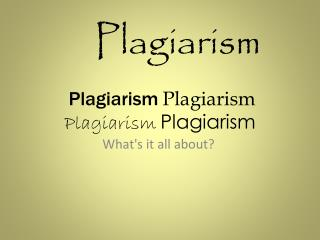 Plagiarism Plagiarism Plagiarism Plagiarism