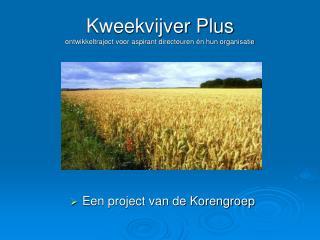 Kweekvijver Plus  ontwikkeltraject voor aspirant directeuren én hun organisatie
