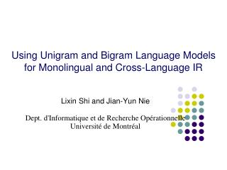 Using Unigram and Bigram Language Models for Monolingual and Cross-Language IR