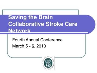Saving the Brain Collaborative Stroke Care Network