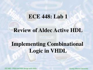 ECE 44 8  –  FPGA and ASIC Design with VHDL