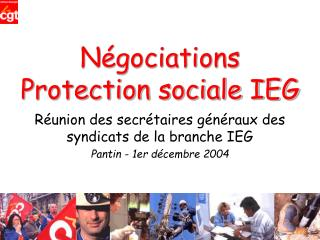 Négociations  Protection sociale IEG