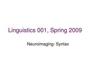 Linguistics 001, Spring 2009