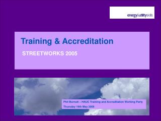 Training & Accreditation  STREETWORKS 2005
