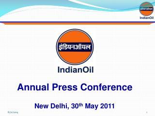 Annual Press Conference  New Delhi, 30 th  May 2011