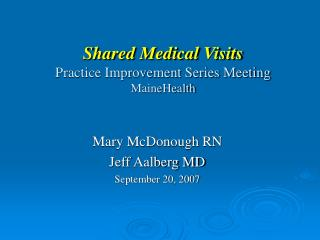 Shared Medical Visits Practice Improvement Series Meeting MaineHealth