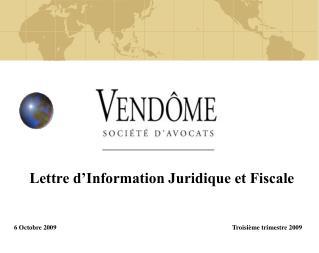 Lettre d Information Juridique et Fiscale   6 Octobre 2009 Troisi me trimestre 2009