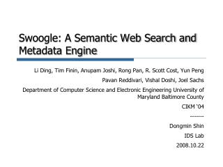 Swoogle: A Semantic Web Search and Metadata Engine