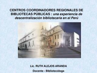 Lic. RUTH ALEJOS ARANDA Docente - Bibliotecóloga