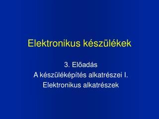 Elektronikus készülékek