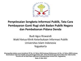 Budi  Agus Riswandi Wakil Ketua Klinik Keterbukaan Informasi Publik Universitas  Islam Indonesia