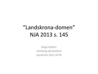 """""""Landskrona-domen""""  NJA 2013 s. 145"""