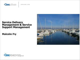 Service Delivery Management & Service Support Management  Malcolm Fry