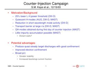 Counter-Injection Campaign S.M. Kaye et al., 12/15/03