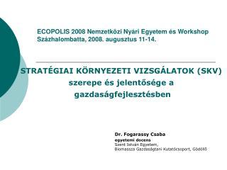 ECOPOLIS 2008 Nemzetközi Nyári Egyetem és Workshop  Százhalombatta, 2008. augusztus 11-14.