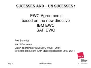 sucesses and  –  un-sucesses  !  EWC Agreements based  on  the new directive IBM EWC SAP EWC