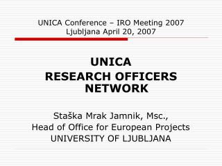 UNICA Conference – IRO Meeting 2007 Ljubljana April 20, 2007