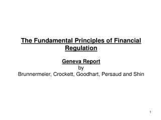 The Fundamental Principles of Financial Regulation Geneva Report by