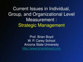 Current Issues in Individual, Group, and Organizational Level Measurement : Strategic Management