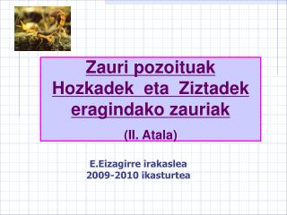 Zauri pozoituak Hozkadek  eta  Ziztadek eragindako zauriak (II. Atala)
