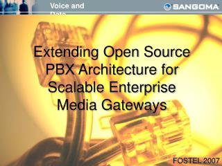 Extending Open Source PBX Architecture for Scalable Enterprise Media Gateways