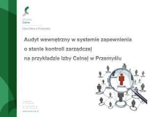 ul. Sielecka 9 37-700 Przemyśl tel.: +48 16 676 43 00 fax :+48 16 676 44 44 przemysl.ic.pl