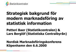 Strategisk bakgrund för modern marknadsföring av statistisk information