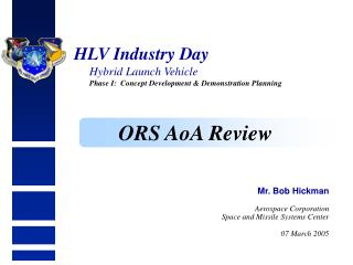 HLV Industry Day Hybrid Launch Vehicle  Phase I:  Concept Development & Demonstration Planning