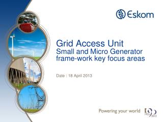 Grid Access Unit Small and Micro Generator frame-work key focus areas