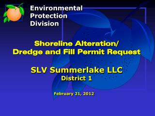 Shoreline Alteration/ Dredge and Fill Permit Request SLV Summerlake LLC District 1