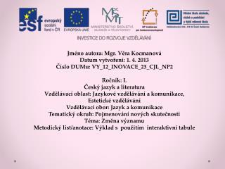 Jméno autora: Mgr. Věra Kocmanová Datum vytvoření: 1. 4. 2013 Číslo DUMu: VY_12_INOVACE_23_CJL_NP2