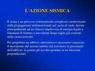 L'AZIONE SISMICA