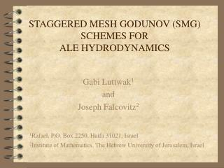 STAGGERED MESH GODUNOV (SMG)  SCHEMES FOR  ALE HYDRODYNAMICS