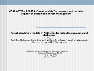 Forest simulation models in Netherlands: main developments and challenges  WG1