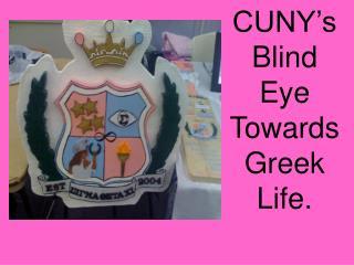 CUNY�s Blind Eye Towards Greek Life.