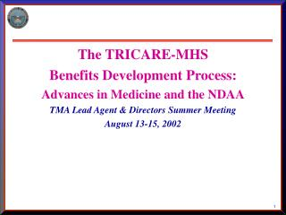 The TRICARE-MHS Benefits Development Process: Advances in Medicine and the NDAA