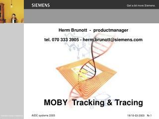Herm Brunott  -  productmanager tel. 070 333 3905 - herm.brunott@siemens