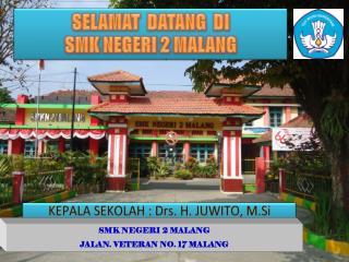 SELAMAT  DATANG  DI SMK NEGERI 2 MALANG