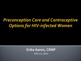 Preconception Care and Contraceptive Options for HIV-infected Women