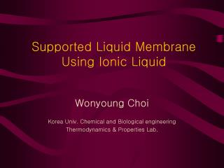 Supported Liquid Membrane Using Ionic Liquid