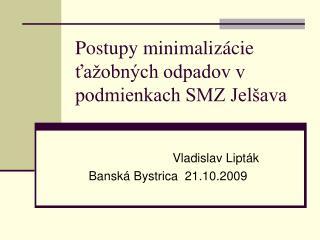 Postupy minimalizácie ťažobných odpadov v podmienkach SMZ Jelšava