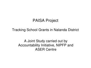 PAISA Project Tracking School Grants in Nalanda District