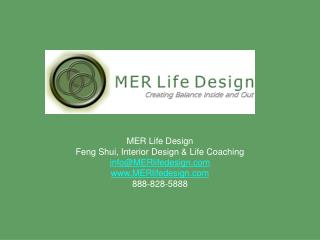 MER Life Design Feng Shui, Interior Design & Life Coaching info@MERlifedesign