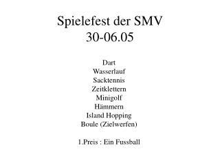 Spielefest der SMV  30-06.05